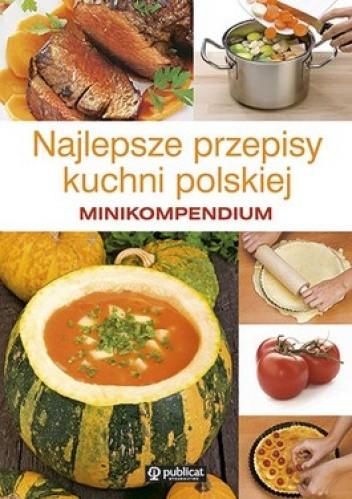 Okładka książki Minikompendium. Najlepsze przepisy kuchni polskiej