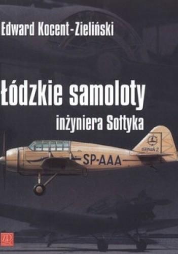 Okładka książki Łódzkie samoloty inżyniera Sołtyka