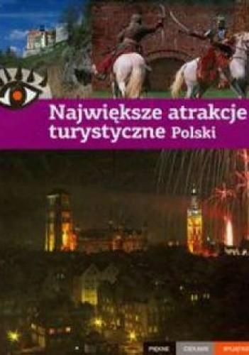 Okładka książki Największe atrakcje turystyczne Polski