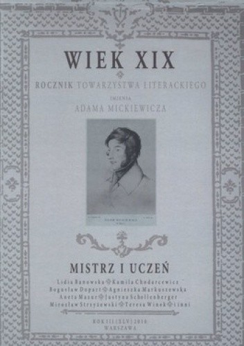 Okładka książki Wiek XIX. Rocznik Towarzystwa Literackiego imienia Adama Mickiewicza. Mistrz i uczeń