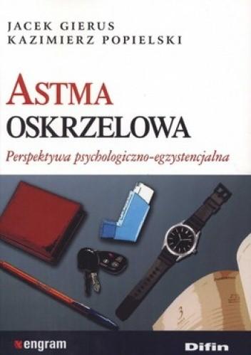 Okładka książki Astma oskrzelowa. Perspektywa psychologiczno-egzystencjalna