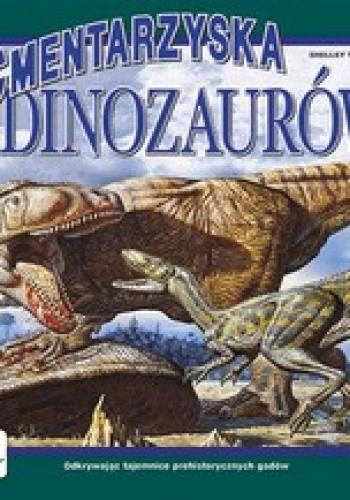 Okładka książki Cmentarzyska dinozaurów. Zobacz na własne oczy