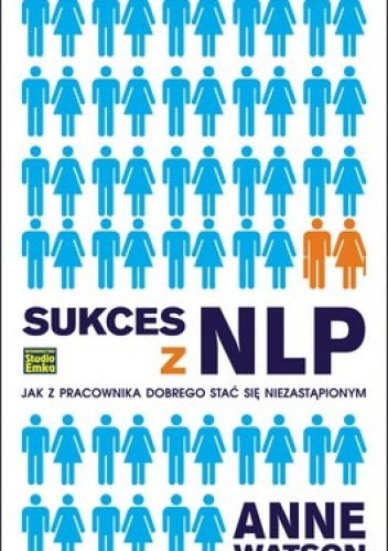 Okładka książki Sukces z NLP. Jak z pracownika dobrego stać się niezastąpionym