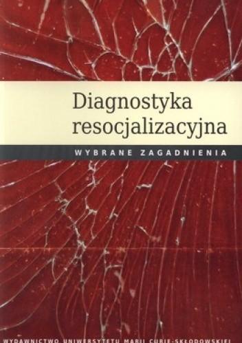 Okładka książki Diagnostyka resocjalizacyjna. Wybrane zagadnienia