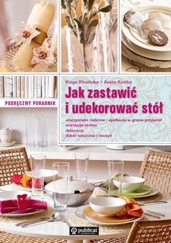 Okładka książki Jak zastawić i udekorować stół. Podręczny poradnik