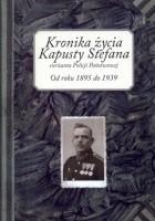 Kronika życia Kapusty Stefana sierżanta Policji Państwowej. Od roku 1895 do 1939