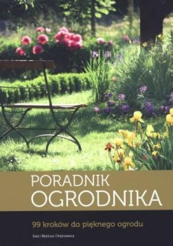 Okładka książki Poradnik ogrodnika. 99 kroków do pięknego ogrodu