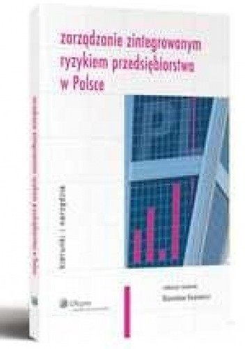 Okładka książki Zarządzanie zintegrowanym ryzykiem przedsiębiorstwa w Polsce