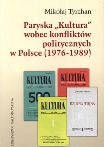 Okładka książki Paryska Kultura wobec konfliktów politycznych w Polsce (1976-1989)