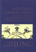 Mysterium coniunctionis. Studium dzielenia i łączenia przeciwieństw psychicznych w alchemii