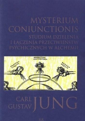 Okładka książki Mysterium coniunctionis. Studium dzielenia i łączenia przeciwieństw psychicznych w alchemii