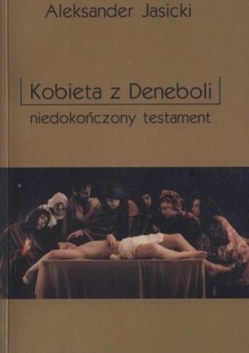 Okładka książki Kobieta z Deneboli. Niedokończony testament