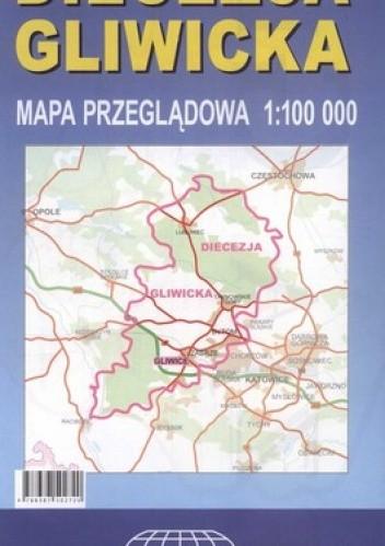 Okładka książki Diecezja gliwicka. Mapa przeglądowa. 1:100 000 Witański