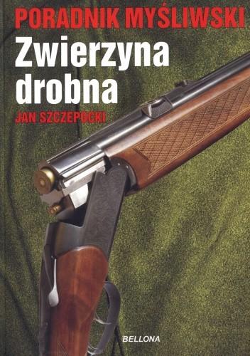 Okładka książki Zwierzyna drobna. Poradnik myśliwski