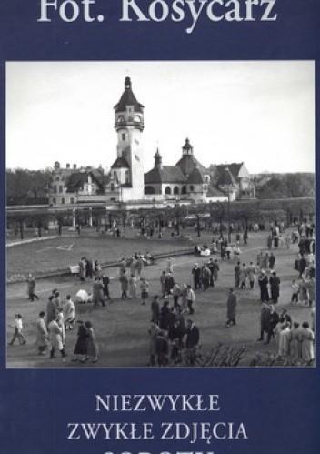 Okładka książki Niezwykłe zwykłe zdjęcia Sopotu