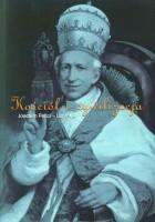 Kościół i cywilizacja: w dwusetną rocznicę urodzin Joachima kard. Pecciego - papieża Leona XIII