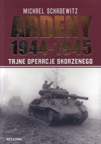 Okładka książki Ardeny 1944-1945. Tajne operacje Skorzenego