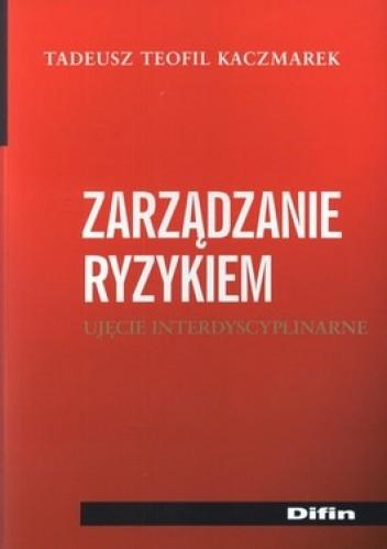Okładka książki Zarządzanie ryzykiem. Ujęcie interdyscyplinarne