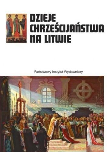 Okładka książki Dzieje chrześcijaństwa na Litwie
