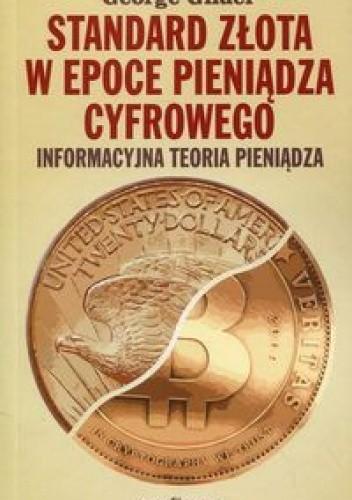 Okładka książki Standard złota - W epoce pieniądza cyfrowego