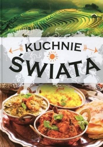 Okładka książki Kuchnie świata. Kulinarna podróż przez 35 krajów