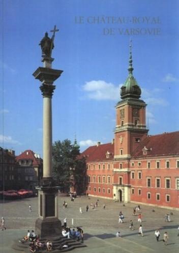 Okładka książki Le Chateau Royal de Varsovie