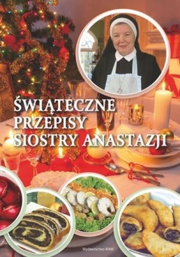 Okładka książki Świąteczne przepisy Siostry Anastazji