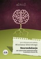 Neuroedukacja. Jak wykorzystać potencjał mózgu w procesie uczenia się