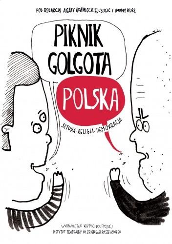 Okładka książki Piknik Golgota Polska. Sztuka - Religia - Demokracja