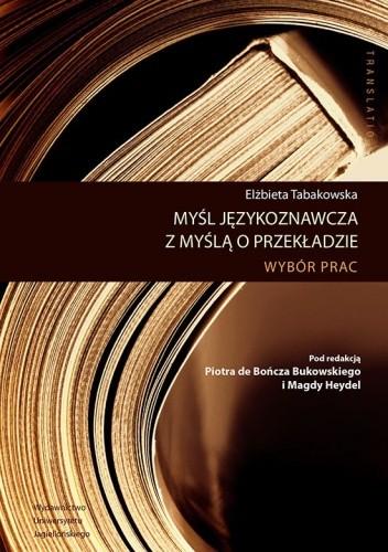 Okładka książki Myśl językoznawcza z myślą o przekładzie. Wybór prac