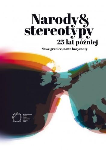 Okładka książki Narody i stereotypy 25 lat później. Nowe granice, nowe horyzonty