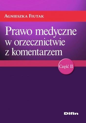 Okładka książki Prawo medyczne w orzecznictwie z komentarzem. Część 2