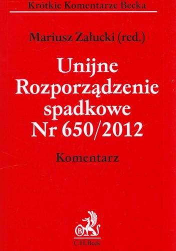 Okładka książki Unijne Rozporządzenie spadkowe nr 650/2012. Komentarz