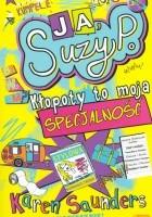 Ja, Suzy P. Kłopoty to moja specjalność