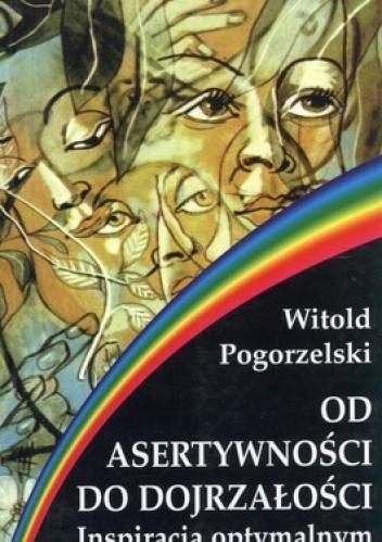 Okładka książki Od asertywności do dojrzałości. Inspiracja optymalnym