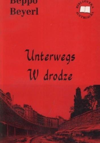 Okładka książki Unterwegs Reportagen. W drodze. Reportaże