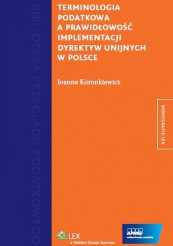 Okładka książki Terminologia podatkowa a prawidłowość implementacji dyrektyw unijnych w Polsce