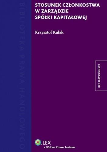Okładka książki Stosunek członkostwa w zarządzie spółki kapitałowej