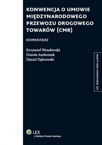Okładka książki Konwencja o umowie międzynarodowego przewozu drogowego towarów (CMR). Komentarz