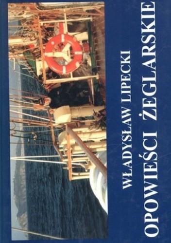 Okładka książki Opowieści żeglarskie i rybackie - prawdziwe lub prawie prawdziwe