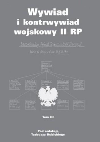 Okładka książki Wywiad i kontrwywiad wojskowy II RP - tom III