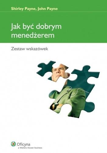 Okładka książki Jak być dobrym menedżerem. Zestaw wskazówek