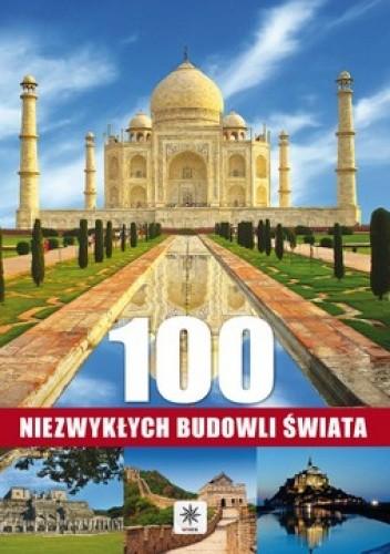 Okładka książki 100 niezwykłych budowli świata