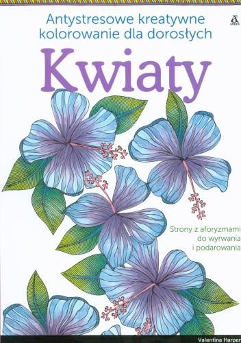 Okładka książki Antystresowe kreatywne kolorowanie dla dorosłych. Kwiaty