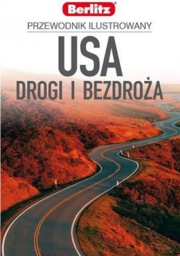 Okładka książki USA. Drogi i bezdroża. Przewodnik ilustrowany