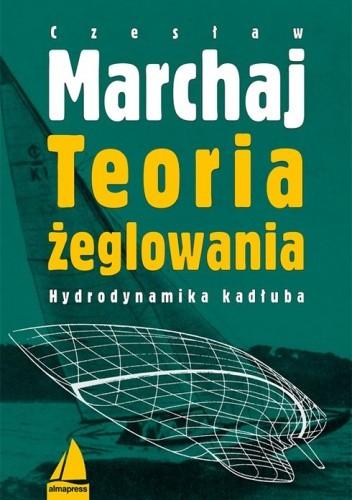 Okładka książki Teoria żeglowania. Hydrodynamika kadłuba