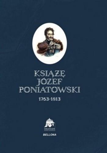 Okładka książki Książę Józef Poniatowski 1763-1813