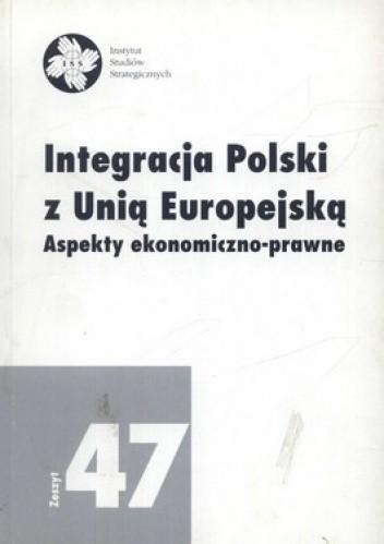 Okładka książki Integracja Polski z Unią Europejską. Aspekty ekonomiczno-prawne