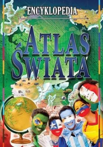 Okładka książki Atlas świata. Encyklopedia