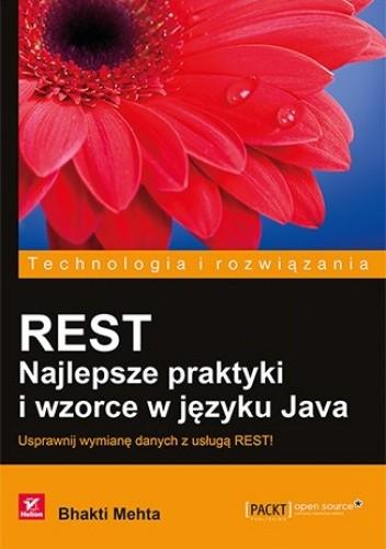 Okładka książki REST. Najlepsze praktyki i wzorce w języku Java. Usprawnij wymianę danych z usługą REST!